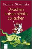 Cover: Drachen haben nichts zu lachen - Ausgezeichnet mit dem Österreichischen Kinder- und Jugendbuchpreis