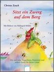 Cover: Sitzt ein Zwerg auf dem Berg - Alte und neue Fingerfaxen, Kniereiter und andere Spiele für kleine Leute