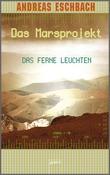 Cover: Das ferne Leuchten - Das Marsprojekt (1)