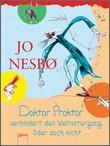 Cover: Doktor Proktor verhindert den Weltuntergang. Oder auch nicht ...