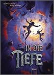 Cover: In die Tiefe