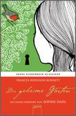 Cover: Der geheime Garten - Arena Kinderbuch-Klassiker. Mit einem Vorwort von Sophie Dahl