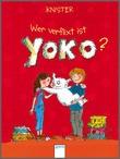 Cover: Wer verflixt ist Yoko?