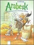 Cover: Arabesk. Nix wie weg hier! - Abenteuer eines ritterlichen Pferdes (2)
