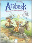 Cover: Arabesk. Das Beste kommt immer zum Schluss! - Abenteuer eines ritterlichen Pferdes (3)