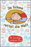 Cover: Jo Schmo rettet die Welt - Dr. Garstiggs irreböser Plan