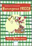 Cover: Hieronymus Frosch feiert Weihnachten