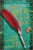 Cover: Dieses Buch braucht dich! - Oder es wird nicht geschrieben