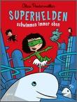 Cover: Superhelden schwimmen immer oben
