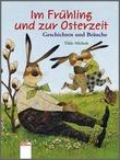 Cover: Im Frühling und zur Osterzeit - Geschichten und Bräuche