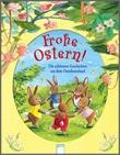 Cover: Frohe Ostern! - Die schönsten Geschichten aus dem Osterhasenland