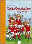 Cover: Fußballgeschichten für 3 Minuten - Geschichtenspaß für 3 Minuten