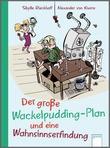Cover: Der große Wackelpudding-Plan und eine Wahnsinnserfindung