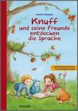 Cover: Knuff und seine Freunde entdecken die Sprache - Sprachfördergeschichten für Kindergartenkinder