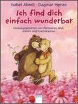 Cover: Ich find dich einfach wunderbar - Vorlesegeschichten von Pechbären, Wutstieren und Krachdrachen
