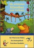 Cover: Die schönsten Klassiker zum Vorlesen - Der Wind in den Weiden - Das Dschungelbuch - Peterchens Mondfahrt