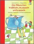 Cover: Die Mäuschen krabbeln, sie zippeln und zappeln - Kniereiter, Fingerspiele und kleine Quatschreime