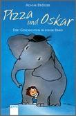 Cover: Pizza und Oskar - Drei Geschichten in einem Band