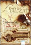 Cover: Das Buch der Zeit. Der magische Reif