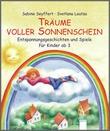 Cover: Träume voller Sonnenschein - Entspannungsgeschichten und Spiele für Kinder ab 3