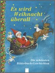 Cover: Es wird Weihnacht überall - Die schönsten Bilderbuch-Geschichten