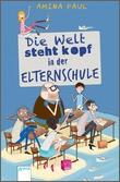 Cover: Die Welt steht kopf - in der Elternschule