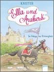 Cover: Ella und Arabesk. Im Galopp ins Ritterglück