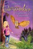 Cover: Eulenzauber (1). Ein goldenes Geheimnis