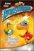 Cover: Astrosaurier (4). Gefährliche Transformer-Falle