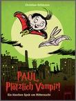 Cover: Paul. Plötzlich Vampir! - Ein bisschen Spuk um Mitternacht