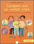 Cover: Zusammen sind wir einfach stark - Ein Bilderbuch über Freundschaft und Zusammenhalten