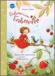 Cover: Erdbeerinchen Erdbeerfee. Zauberhafte Geschichten aus dem Erdbeergarten