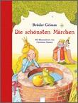 Cover: Die schönsten Märchen der Brüder Grimm