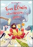Cover: Frau Löwin will auf Reisen gehen - Tierisch lustige Vorlesegeschichten