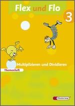 Cover: Flex und Flo - Ausgabe 2007 - Themenheft Multiplizieren und Dividieren 3