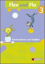 Cover: Flex und Flo - Ausgabe 2007 - Themenheft Sachrechnen und Größen 3