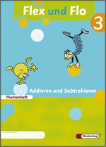 Cover: Flex und Flo - Ausgabe 2007 - Themenheft Addieren und Subtrahieren 3