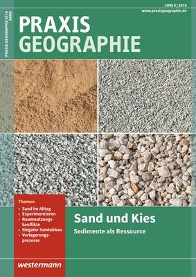 Praxis Geographie - Sand und Kies - Sedimente als Ressource ...