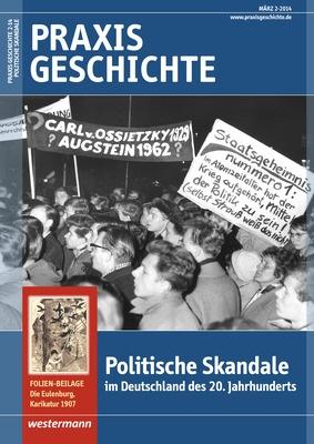 Praxis Geschichte - Politische Skandale im Deutschland des 20 ...