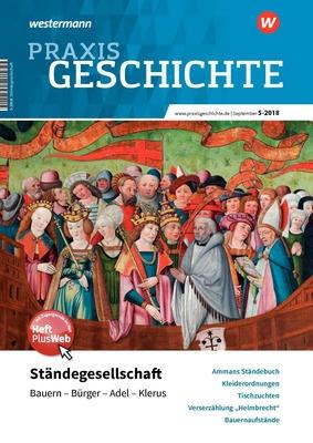 Praxis Geschichte - Ständegesellschaft – Bauern, Bürger, Adel ...