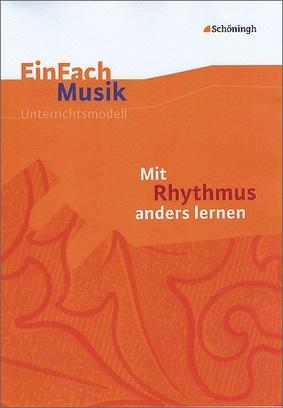 EinFach Musik - Mit Rhythmus anders lernen: Schöningh Schulbuchverlag