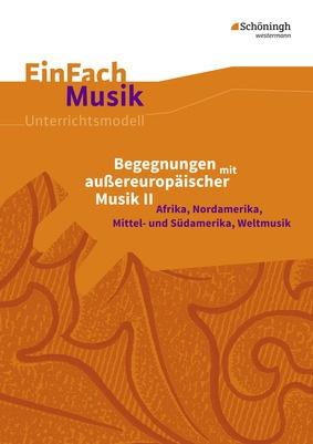 EinFach Musik - Begegnungen mit außereuropäischer Musik II - Afrika ...