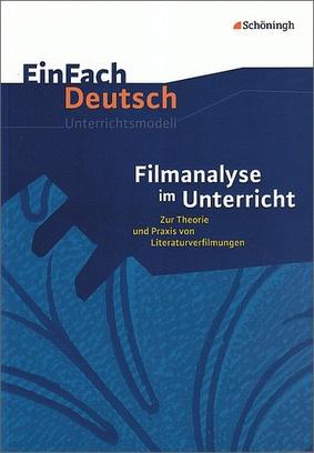 einfach deutsch unterrichtsmodelle filmanalyse im unterricht zur theorie und praxis von. Black Bedroom Furniture Sets. Home Design Ideas