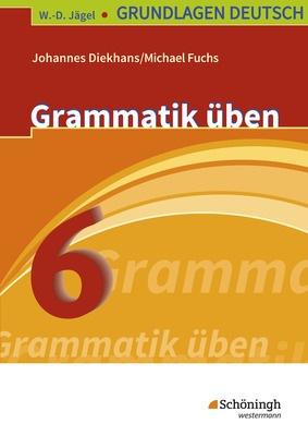 W D Jägel Grundlagen Deutsch Grammatik üben 6 Schuljahr