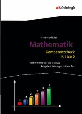 Kompetenzcheck Mathematik - Klasse 6 - Aufgaben, Lösungen, Hilfen ...