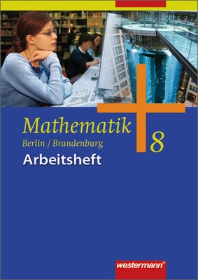 mathematik ausgabe 2006 f r die sekundarstufe i in berlin und brandenburg arbeitsheft 8. Black Bedroom Furniture Sets. Home Design Ideas