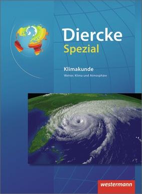Diercke Spezial Aktuelle Ausgabe Für Die Sekundarstufe Ii Klimakunde Wetter Klima Und Atmosphäre