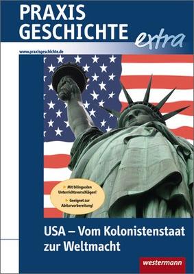 Praxis Geschichte extra - USA - Vom Kolonistenstaat zur Weltmacht ...