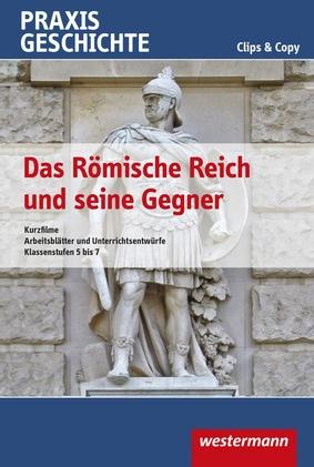Praxis Geschichte Clips & Copy - Das Römische Reich und seine Gegner ...