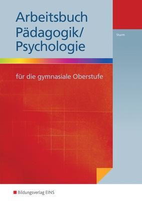 Arbeitsbuch Pädagogik/Psychologie - für die gymnasiale Oberstufe ...